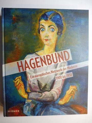 Boeckl, Matthias, Agnes Husslein-Arco Harald Krejci a. o.: HAGENBUND - Ein europäisches Netzwerk der Moderne 1900 bis 1938 *.