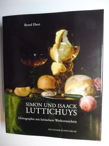 Ebert, Bernd: SIMON UND ISAACK LUTTICHUYS *. Monographie mit kritischen Werkverzeichnis.