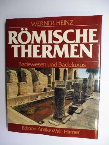 Heinz, Werner und Rudolf Fellmann: RÖMISCHE THERMEN - Badewesen und Badeluxus im Römischen Reich *.