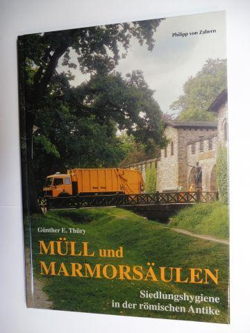Thüry, Günther E.: Müll und Marmorsäulen - SIEDLUNGSHYGIENE IN DER RÖMISCHEN ANTIKE *.