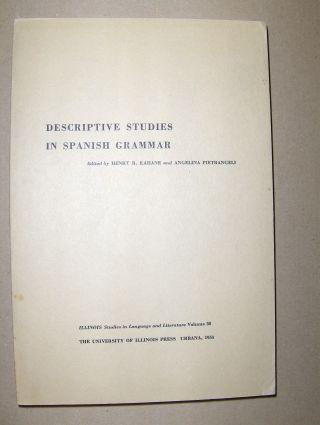 Kahane (Edited), Henry R. and Angelina Pietrangeli (Edited): DESCRIPTIVE STUDIES IN SPANISH GRAMMAR *.