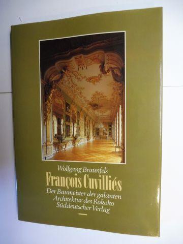 Braunfels, Wolfgang: FRANCOIS CUVILLIES * - DER BAUMEISTER DER GALANTEN ARCHITEKTUR DES ROKOKO.