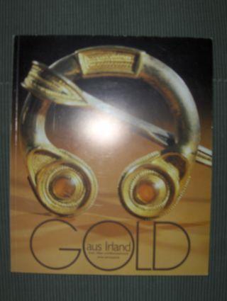 Ryan (Katalog u. Einführ.), Michael und Mary Cahill: Gold aus Irland *. Gold, Silber- und Bronzeschmuck dreier Jahrtausende.