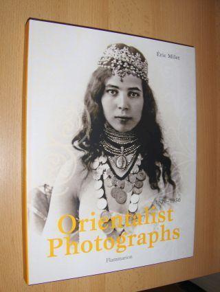 Milet, Eric: Orientalist Photographs 1870-1950 *.