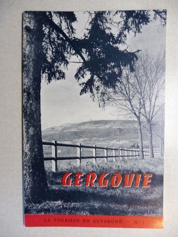 Balme, P. und P.-F. Fournier: VISITE A GERGOVIE *. (LE TOURISTE EN AUVERGNE - N° I.).