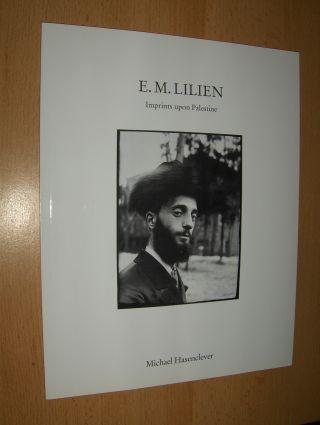 Hasenclever, Michael and Avinoam Shalem: E.M. LILIEN - Imprints upon Palestine (Graphiken v. Ephraim Moses Lilien) *.