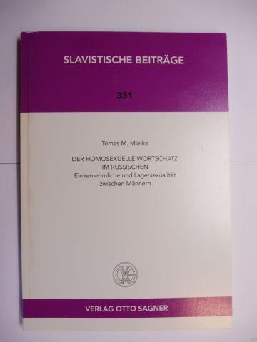 Mielke, Tomas M.: DER HOMOSEXUELLE WORTSCHATZ IM RUSSISCHEN *. Einvernehmliche und Lagersexualität zwischen Männern.