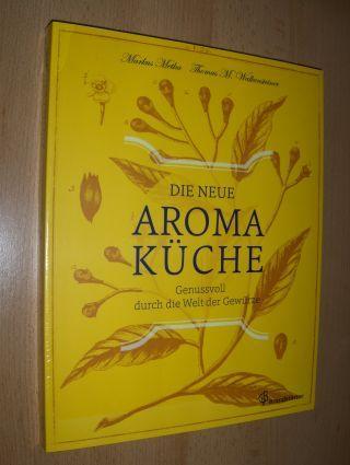 Metka, Markus und Thomas M. Walkensteiner: DIE NEUE AROMA KÜCHE (Aromaküche) - Genussvoll durch die Welt der Gewürze.