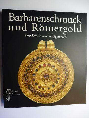 Seipel (Hrsg.), Wilfried: Barbarenschmuck und Römergold - Der Schatz von Szilagysomlyo (Szilägysomlyö) *. Mit Beiträge.