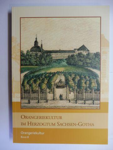 Paulus (Hrsg.), Helmut-Eberhard: ORANGERIEKULTUR IM HERZOGTUM SACHSEN-GOTHA *. DIE ORANGERIE VON SCHLOSS FRIEDENSTEIN-GOTHA / ORANGERIEN IN SACHSEN-GOTHA-ALTENBURG / ...IM SACHSEN-COBURG...Mit Beiträge.
