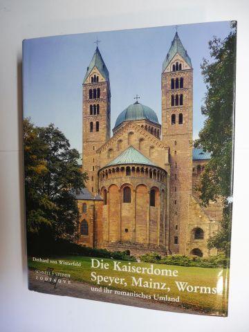 Winterfeld, Dethard von: Die Kaiserdome Speyer, Mainz, Worms und ihr romanisches Umland *.