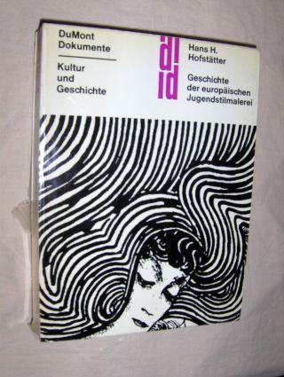 Hofstätter, Hans H.: Geschichte der europäischen Jugendstilmalerei *. Ein Entwurf.