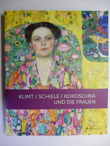 Husslein-Arco (Hrsg.), Agnes, Jane Kallir Alfred Weidinger u. a.: KLIMT / SCHIELE / KOKOSCHKA UND DIE FRAUEN *.