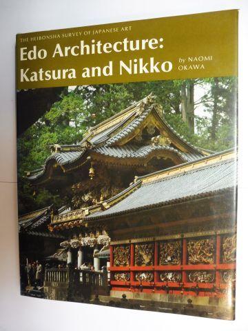 Okawa, Naomi and Chuji Hirayama (Photogr.): Edo Architecture: Katsura and Nikko *.