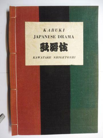 Shigetoshi, Kawatake: KABUKI JAPANESE DRAMA.