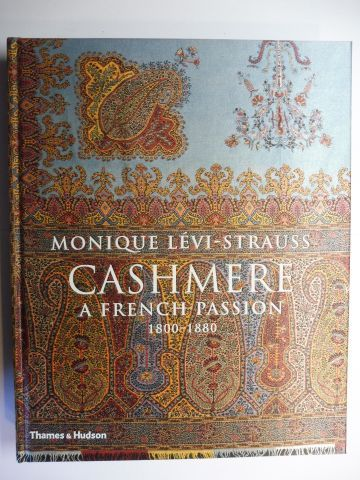 Levi-Strauss, Monique and Massimo Listri (Aufnahmen): CASHMERE - A FRENCH PASSION 1800-1880.