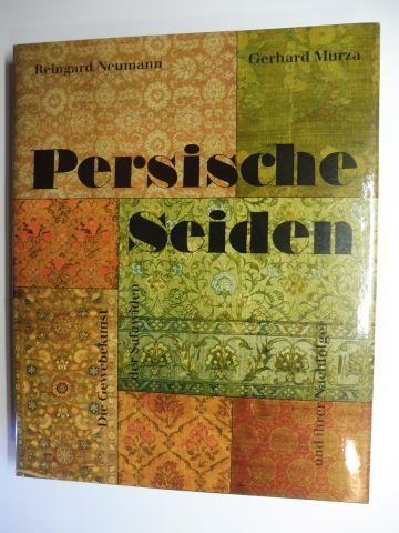 Neumann, Reingard und Gerhard Murza: Persische Seiden - Die Gewebekunst der Safawiden und ihrer Nachfolger.