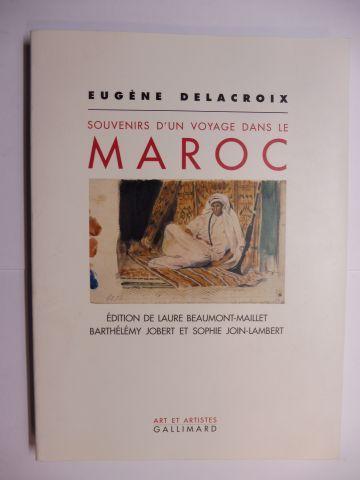 Beaumont-Maillet, Laure, Barthelemy Jobert und Sophie Join-Lambert: EUGENE DELACROIX - SOUVENIRS D`UN VOYAGE DANS LE MAROC *.