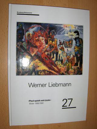 """Brusberg (Hrsg.), Dieter, Ursula Bode (Texte) Eberhard Roters u. a.: Werner Liebmann """"Paul spielt mit Licht"""" Bilder 1988 bis 1991 *."""