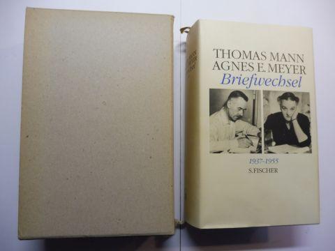 Mann, Thomas, Agnes E. Meyer und Hans Rudolf Vaget (Hrsg.): THOMAS MANN - AGNES E. MEYER BRIEFWECHSEL 1937-1955.