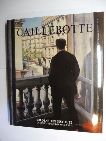Berhaut, Marie und Sophie Pietri: GUSTAVE CAILLEBOTTE * - CATALOGUE RAISONNE DES PEINTURES ET PASTELS.