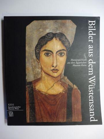 Seipel (Hrsg.), Wilfried: Bilder aus dem Wüstensand *. Mumienportraits aus dem Ägyptischen Museum Kairo. Mit Beiträge.