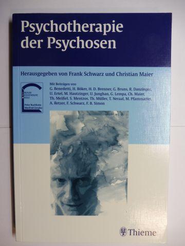 Schwarz (Hrsg.), Frank und Christian Maier (Hrsg.): Psychotherapie der Psychosen *. Mit Beiträge.