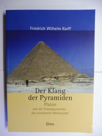Korff, Friedrich Wilhelm: Der Klang der Pyramiden *. Platon und die Cheopspyramide - das enträtselte Weltwunder.