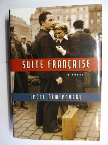 Nemirovsky *, Irene: SUITE FRANCAISE. A NOVEL.