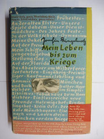 Ringelnatz *, Joachim: Mein Leben bis zum Kriege.