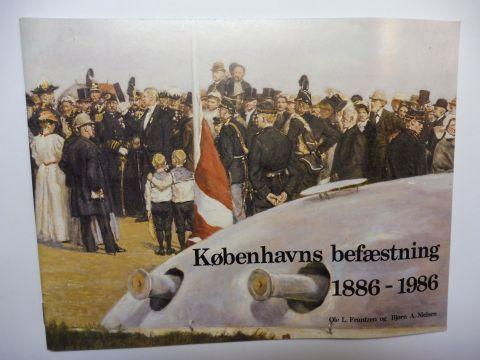 Frantzen, Ole L. und Björn A. Nielsen: Kobenhavns (Köbenhavns) befaestning (Festung Kopenhagen) 1886-1986 *.
