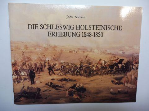 Nielsen, Johs: DIE SCHLESWIG-HOLSTEINISCHE ERHEBUNG 1848-1850 - Töjhusmuseet *.