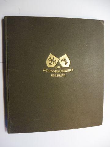 Hupp *, Otto: Die Reichsdruckerei in Berlin. + AUTOGRAPH VON OTTO HUPP (1859-1949). Eine kurze Darstellung ihres Werdens und Wirkens - Herausgegeben von der Direktion der Reichsdruckerei.