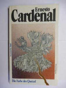 Cardenal, Ernesto und Jose Miguel Oviedo (Vorwort): Die Farbe des Quetzal *. Für die Indianer Amerikas I.