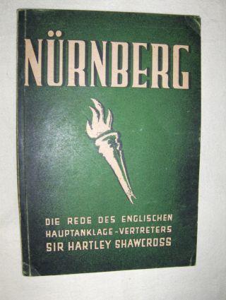 Shawcross *, Sir Hartley: Die Rede des englischen Hauptanklagevertreters.