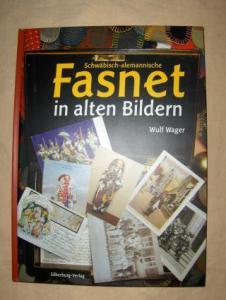 Fasnet in alten Bildern. Zusammengestellt und herausgegeben v. Wulf Wager.