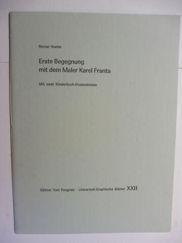 Kunze *, Reiner und Karel Franta (Illustriert von): Erste Begegnung mit dem Maler Karel Franta - Mit zwei Kinderbuch-Illustrationen. Literarische-Graphische Blätter XXII.