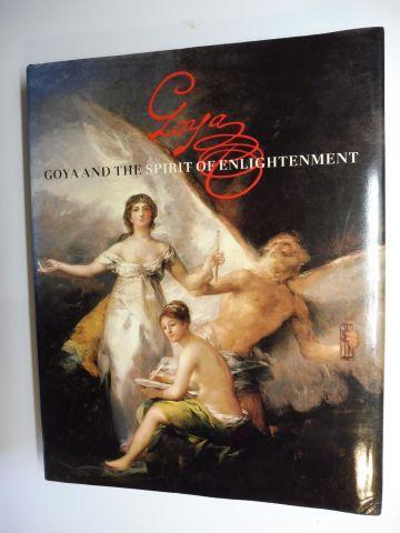 Perez Sanchez, Alfonso E. und Eleanor A. Sayre: FRANCISCO DE GOYA *. GOYA AND THE SPIRIT OF ENLIGHTENMENT *. With Contributions.