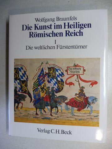 Braunfels, Wolfgang: Die weltlichen Fürstentümer *.