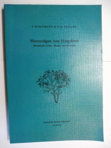 Kornmann, P., P.-H. Sahling und O. Kinne / H.-P. Bulnheim: Meeresalgen von Helgoland - Benthische Grün, Braun- und Rotalgen *.