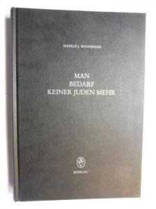 Wenninger, Markus J.: MAN BEDARF KEINER JUDEN MEHR *. Ursachen und Hintergründe ihrer Vertreibung aus den deutschen Reichsstädten im 15. Jahrhundert.
