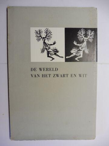 """Hulsker, Dr. J. und M.C. Escher (Beitrag): DE WERELD VAN HET ZWART EN WIT (WERELD-BIBLIOTHEEK). Uitggeven...in opdracht van de Vereniging tot bevordering der grafische kunst """"De Grafische"""" en de Exlibris Kring der W.-B.-Vereniging. Mit Beiträ..."""