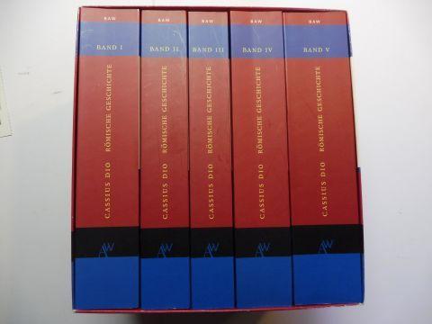 Veh (Übertragung), Otto und Cassius Dio: CASSIUS DIO - RÖMISCHE GESCHICHTE. BAND I bis BAND V *. (Fragmente der Bücher 1-35 / Bücher 36-43 / Bücher 44-50 / Bücher 51-60 / Epitome der Bücher 61-80 - Register) - von der Gründungs Roms bis 229 n. Chr....