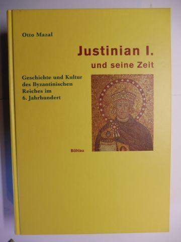 Mazal, Otto: JUSTINIAN I. UND SEINE ZEIT. Geschichte und Kultur des Byzantinischen Reiches im 6. Jahrhundert.