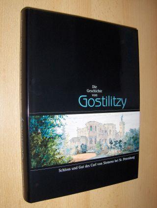 Dewitz (Hrsg.), Bodo von und Ludwig Scheidegger: Die Geschichte von Gostilitzy. Schloss und Gut des Carl von Siemens bei St. Petersburg.