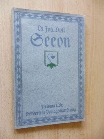 Doll, Dr. Joh. Johannes: Seeon ein bayerisches Inselkloster - eine Studie zur Geschichte des Benediktinerordens.