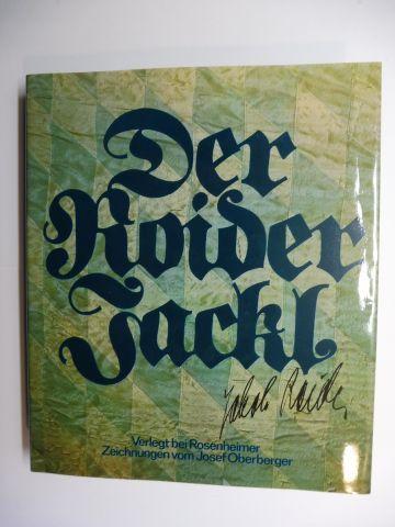Roider, Jakob und Josef Oberberger (Zeichnungen): Der Roider Jackl. Zeichnungen vom Josef Oberberger.