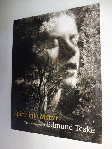 Cox, Julian: Spirit into Matter *. The Photographs of Edmund Teske (1911-1996).