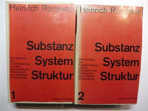 Rombach *, Heinrich: SUBSTANZ, SYSTEM, STRUKTUR. 2 Bände. I - II- Die Ontologie des Funktionalismus und der philosophische Hintergrund der modernen Wissenschaft.