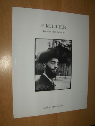 Hasenclever, Michael and Avinoam Shalem: E.M. LILIEN - Imprints upon Palestine (Graphiken v. Ephraim Moses Lilien) + PREISLISTE *.